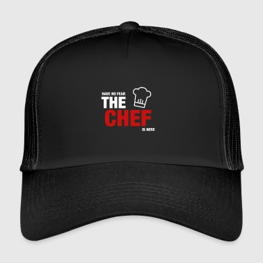 Avez-No Fear The Chef Is Here - Trucker Cap