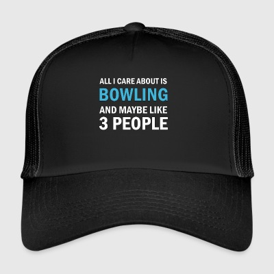 All I Care About Eis Bowling und Mayble wie 3 - Trucker Cap