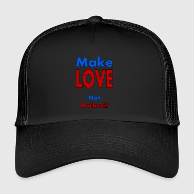 Make Love Not Hochzeit - Trucker Cap