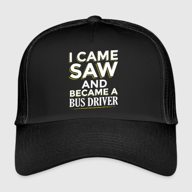 I Came SAW et suis devenu un Busdriver - Trucker Cap