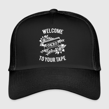 Welcome to your tape - Trucker Cap