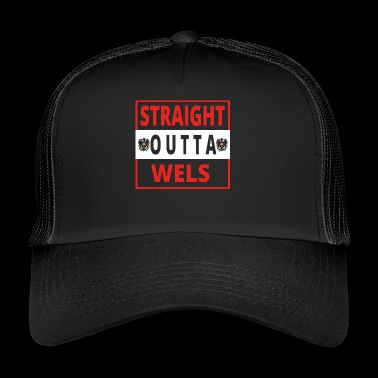 Straight Outta Wels - Trucker Cap