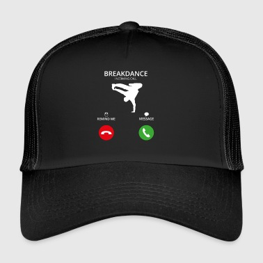 Call Mobile Call breakdance bboy breakin - Trucker Cap