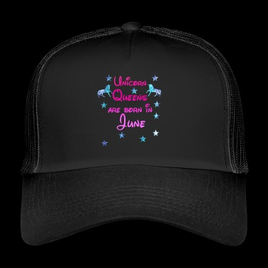 Unicorn Queens born June juni - Trucker Cap