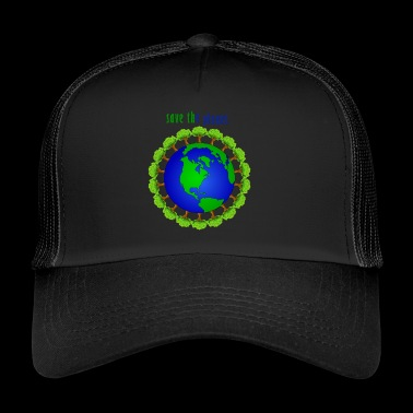 Save the planet - Trucker Cap