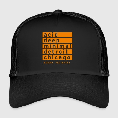 acid, deep, minimal, detroit, chicago - Trucker Cap