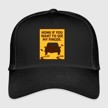Honk If You Want To See My Finger! - Trucker Cap