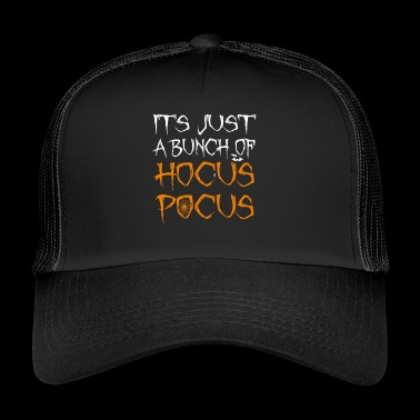 Its Just A Bunch Of Hocus Pocus Halloween Spider - Trucker Cap