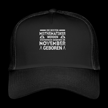 Gift for mathematicians born in November - Trucker Cap