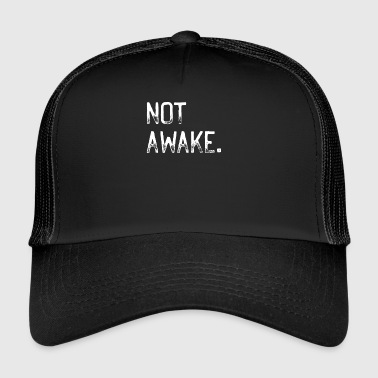 Not Awake - Trucker Cap