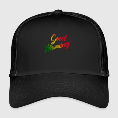 Goodmorning - Trucker Cap