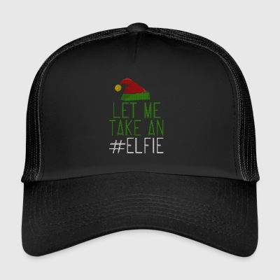 Let Me Take On Elfie Ugly Style - Trucker Cap