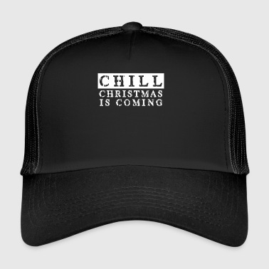 Christmas is coming Christmas is coming - Trucker Cap