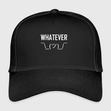 whatever - Trucker Cap