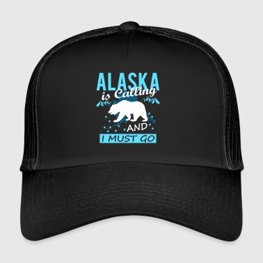 Alaska Is Calling And I Must Go - Trucker Cap