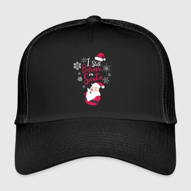 I Still Believe In Santa Holiday Spirit Christmas - Trucker Cap
