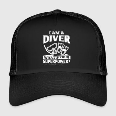 Funny Diving Diver Dive Shirt I Am A - Trucker Cap