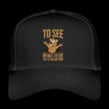 That Is The Question, Ground-Hog Woodchuck - Trucker Cap
