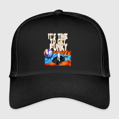 It's time to get funky - Trucker Cap