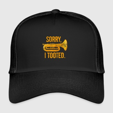 Sorry I have blown music tuba instrument note - Trucker Cap