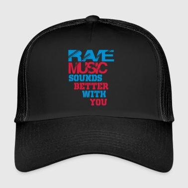 rave sounds better with you - Trucker Cap