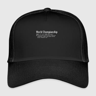 World Championship without the Netherlands | funny - Trucker Cap