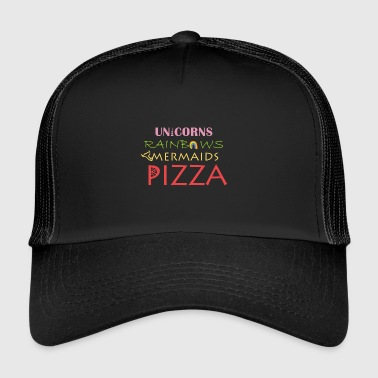 Unicorns Mermaids Rainbows Pizza Funny T-Shirt - Trucker Cap