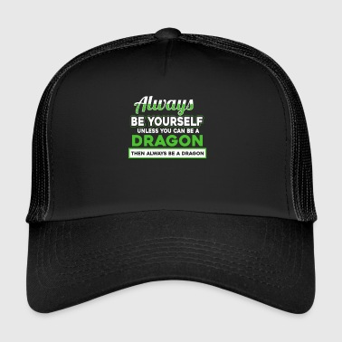Dragon - Dragon - Gift - Be yourself - Trucker Cap