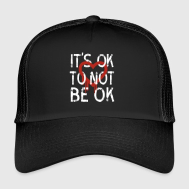 ok not to be okay depression social life psyche l - Trucker Cap