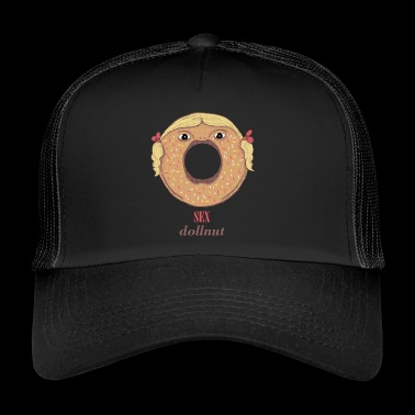 sex dollnut - Trucker Cap