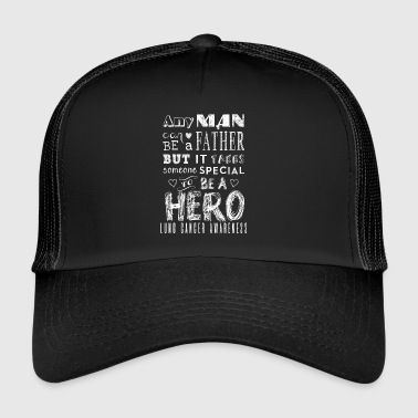 Lung Cancer Awareness! Father is a Hero! - Trucker Cap