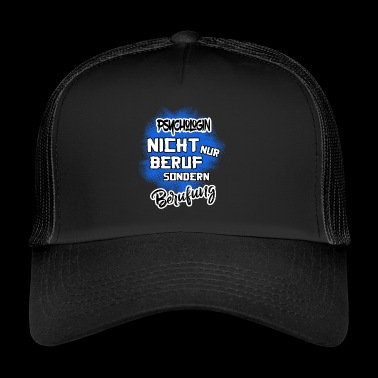 Psychologist - a vocation - Trucker Cap