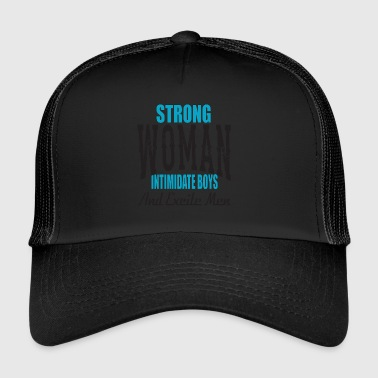 Strong Woman Intimidate Boys And Excite Men Shirt - Trucker Cap