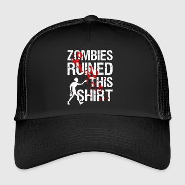 Zombies ruined this shirt | Undead march! - Trucker Cap