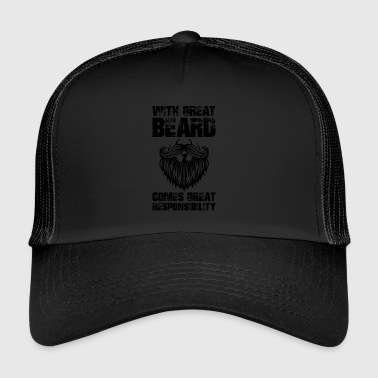 With great beard comes great responsibility - Trucker Cap