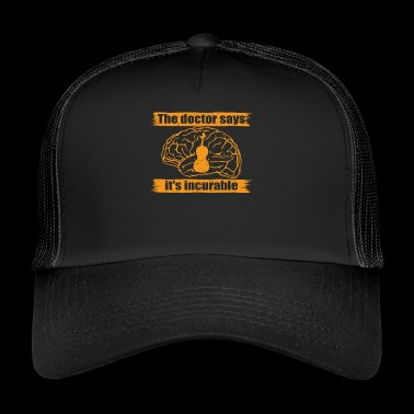 doctor doc says incurable diagnosis fiddle geige p - Trucker Cap