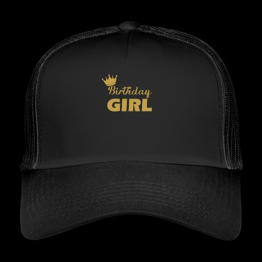 Birthday Girl Girl Birthday Girl - Trucker Cap