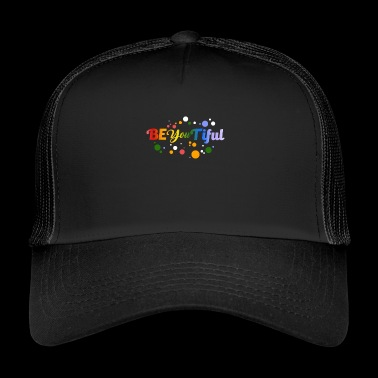 Be You Tiful - beautiful - beauty - be beautiful - Trucker Cap