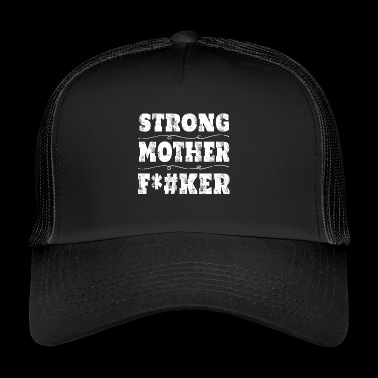 Funny Strong Mother F # ker demo demonstration - Trucker Cap