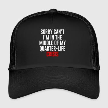 Quarterlife Crisis - Trucker Cap