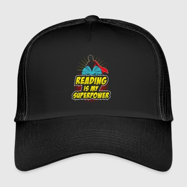 Reading is my superpower reading super power gift - Trucker Cap