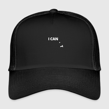 T Shirt I can, I can not gift - Trucker Cap