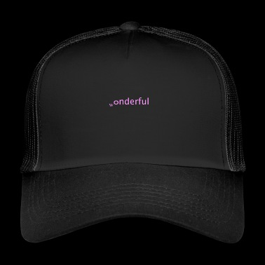 wonderful - Trucker Cap