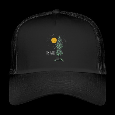 Be Wild Wilderness - Trucker Cap