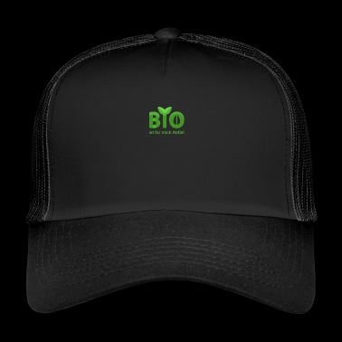 Organic is waste for me - Trucker Cap