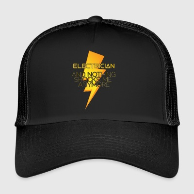Electrician: Electrician and nothing shocks me - Trucker Cap