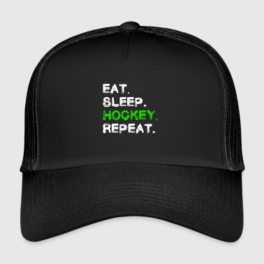 eat sleep hockey repeat Hockey Fan Shirt - Trucker Cap