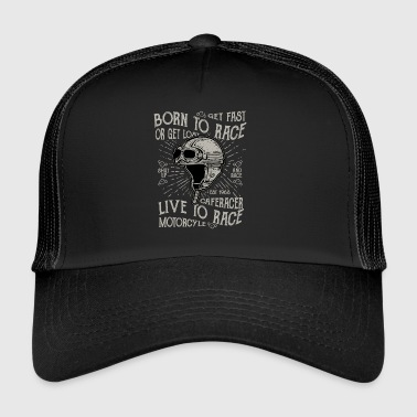 Born To motorrace - Trucker Cap