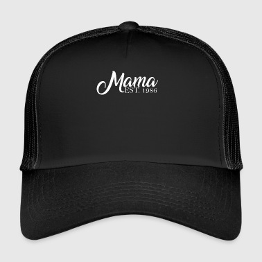 Mama established 1986 - Trucker Cap