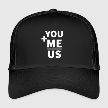 Häät / Avioliitto: You + Me = Us - Trucker Cap